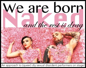 We are born naked and the rest is drag